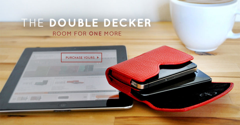 Carrying two phones? Get a Double Decker today!