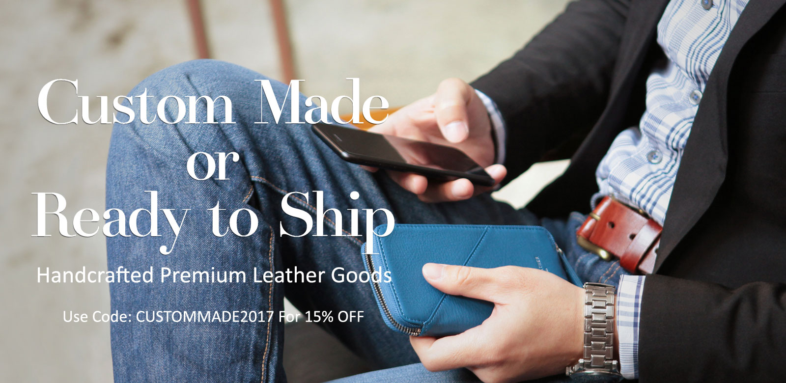 Custom Made or Read-to-Ship - Save 15% Sitewide