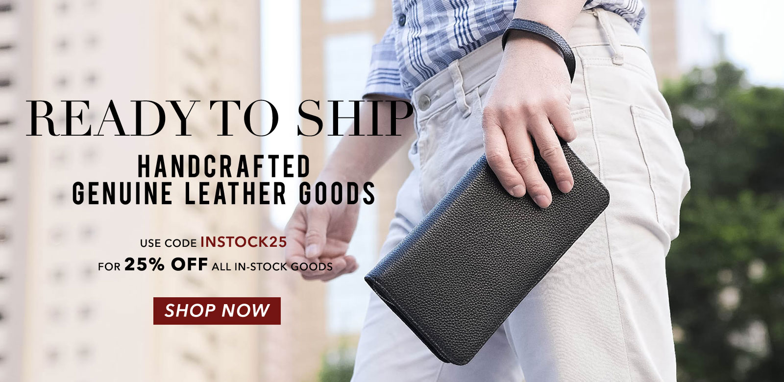 Shop In-Stock Leather Goods and Use code for 25% Off