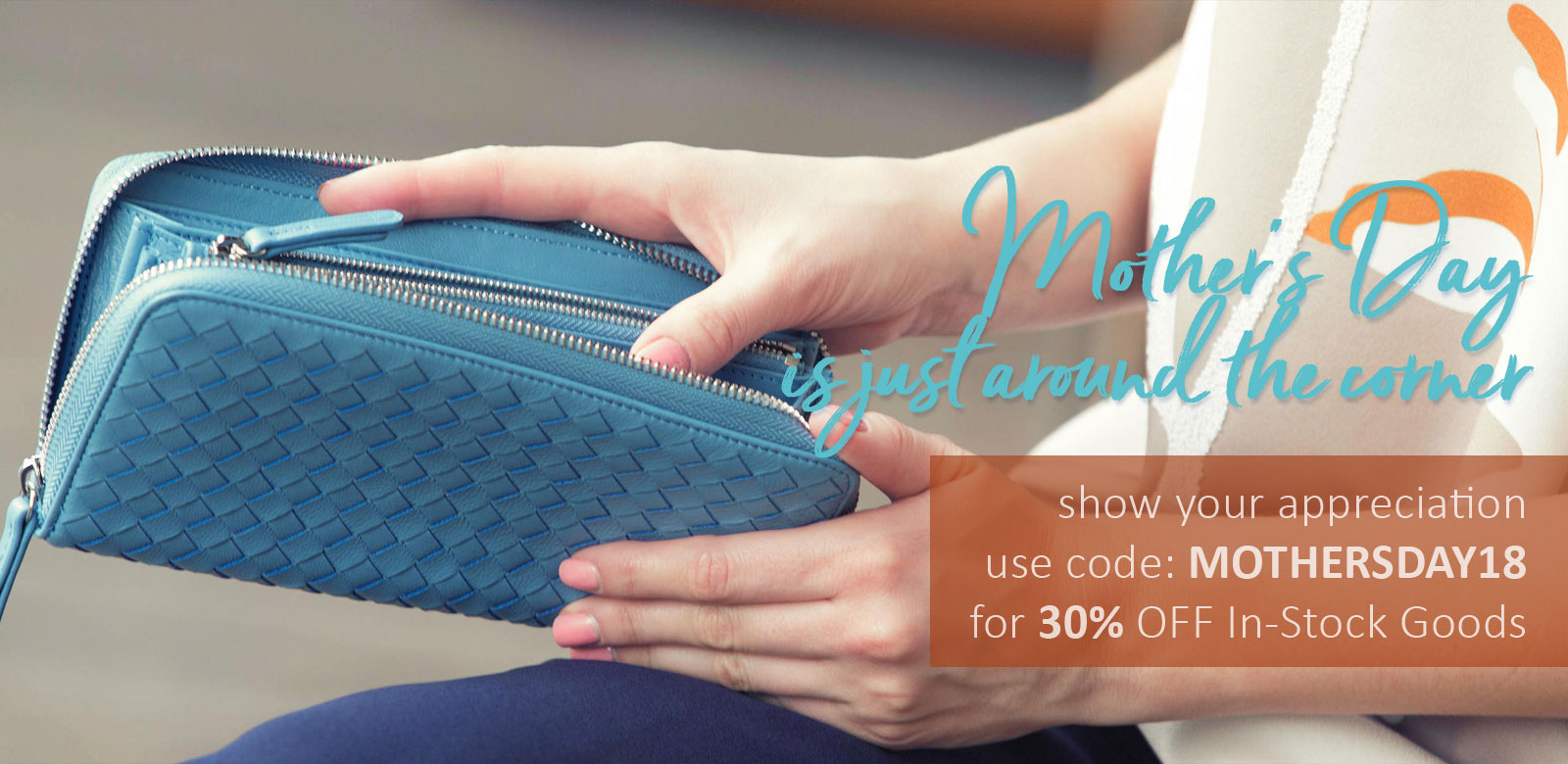 Mother's Day - Shop In-Stock Leather Goods and Use code for 30% OFF